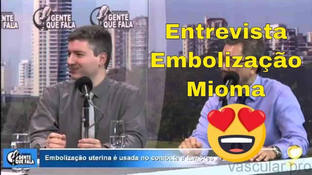 Entrevista sobre Embolizacao de Mioma<span class=